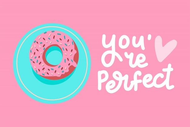 Je bent de perfecte kaart van valentine.