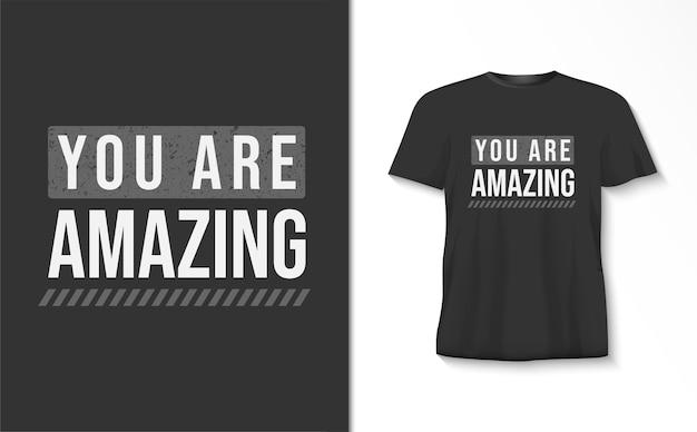 Je bent een geweldige typografiet-shirt Premium Vector