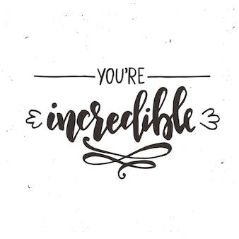 Je bent een ongelooflijk kalligrafisch ontwerp
