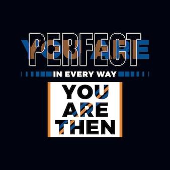 Je bent een perfect typografie-t-shirtontwerp premium vector