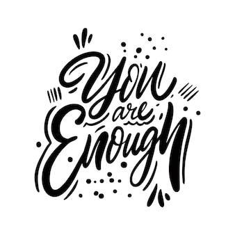 Je bent genoeg zin motivatie moderne kalligrafie
