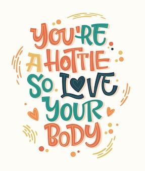 Je bent geweldig, dus hou van je lichaam. kleurrijk lichaam positief belettering ontwerp. hand getekende inspiratie zin.