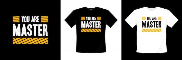 Je bent meester typografie t-shirt design