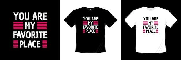 Je bent mijn favoriete t-shirtontwerp voor typografie. liefde, romantische t-shirt.