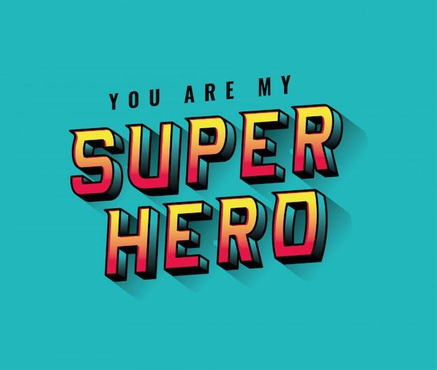 Je bent mijn superheld belettering op blauw achtergrondontwerp, typografie retro en komisch thema