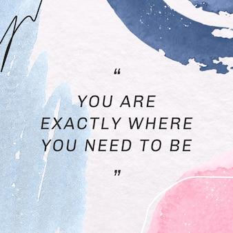 Je bent precies waar je moet zijn. sociale sjabloon met aquarel memphis patroon