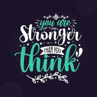 Je bent sterker dan je denkt premium inspirerende belettering vector design
