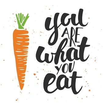 Je bent wat je eet. handgeschreven letters.