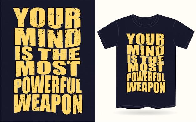 Je geest is het krachtigste t-shirt met wapentypografie