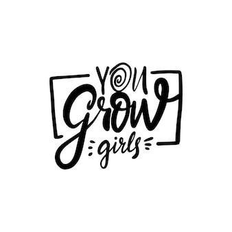 Je groeit meisjes hand getrokken zwarte kleur kalligrafie zin motivatie vrouw tekst vector illustratie