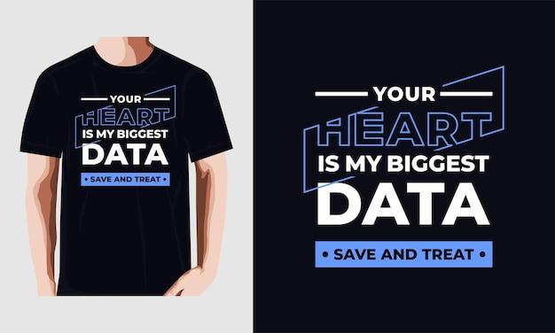 Je hart is mijn grootste gegevens, nieuw t-shirtontwerp met citaten