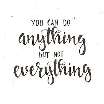 Je kan vanalles doen maar niet alles. hand getrokken typografie poster.
