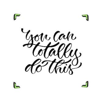 Je kunt dit helemaal doen - handgeschreven vectorzin. moderne kalligrafische print voor kaarten, poster of t-shirt