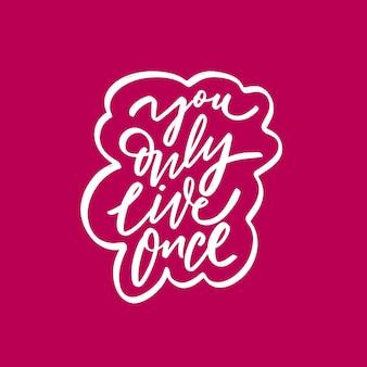 Je leeft maar één keer motivatie zin witte kleur belettering tekst roze achtergrond
