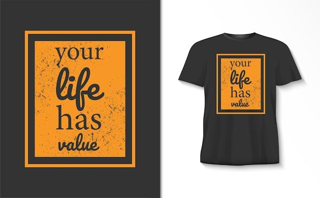Je leven heeft een t-shirt met waardetypografie
