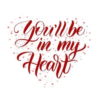 Je zal in mijn hart zijn