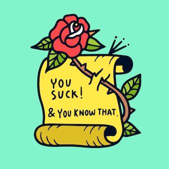 Je zuigt en dat weet je. citaat old school tattoo illustratie