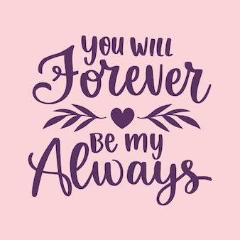 Je zult voor altijd mijn altijd belettering zijn