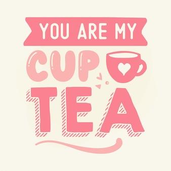 Jij bent mijn kopje thee hand belettering premium vector design