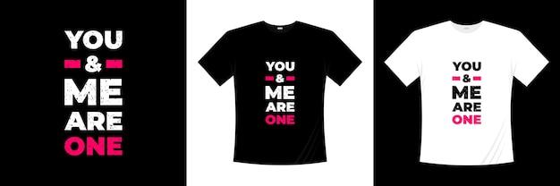 Jij en ik zijn één typografisch t-shirtontwerp. liefde, romantische t-shirt.