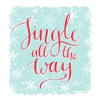 Jingel helemaal. kerstkaart met liedcitaat. kalligrafie met sneeuwvlokken op blauwe achtergrond.