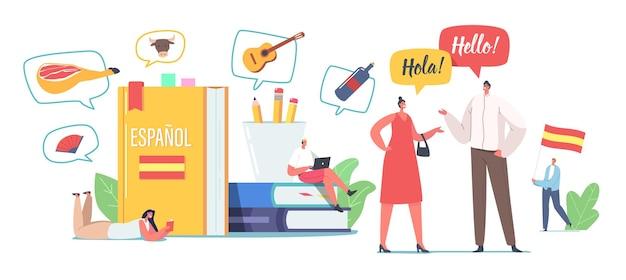 Karakters die de spaanse taalcursus leren. kleine mensen bij enorme schoolboeken en vlaggen, leraar en studenten die aan het chatten zijn, zeg hola, webinar en online onderwijs, espanol-les. cartoon vectorillustratie