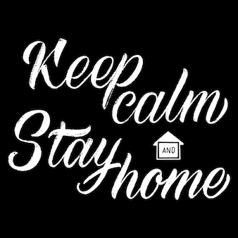 Keep calm stay home belettering