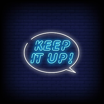 Keep it up neon signs style text