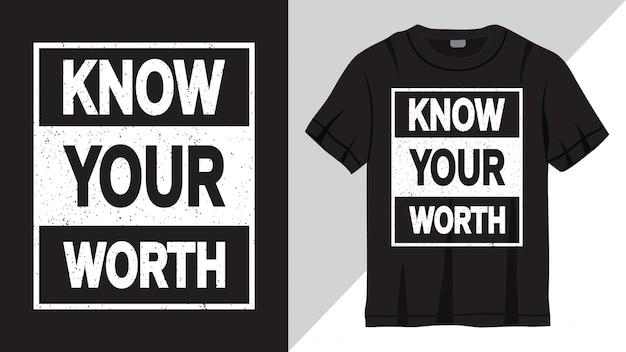 Ken je waarde slogan belettering ontwerp voor t-shirt