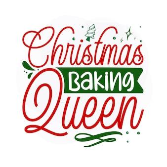 Kerstbakkoningin kerstcitaat premium vector