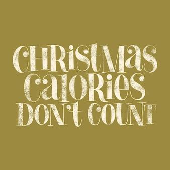 Kerstcalorieën tellen geen handgetekende beletteringcitaat voor de kersttijd. tekst voor sociale media, print, t-shirt, kaart, poster, relatiegeschenk, bestemmingspagina, webdesignelementen vector belettering