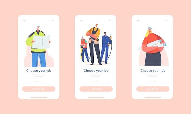 Kies uw job mobile app page onboard screen template. industriële arbeiders tekens bouwer, ingenieur en architect met plan, lasser werk beroep concept. cartoon mensen vectorillustratie
