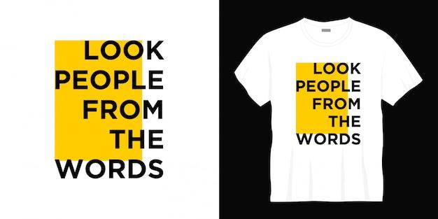 Kijk mensen uit de woorden typografie t-shirt design