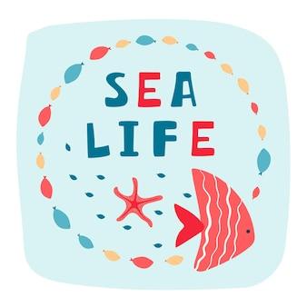 Kinder zee poster met vissen, zeesterren en handgeschreven letters sea life in cartoon stijl.