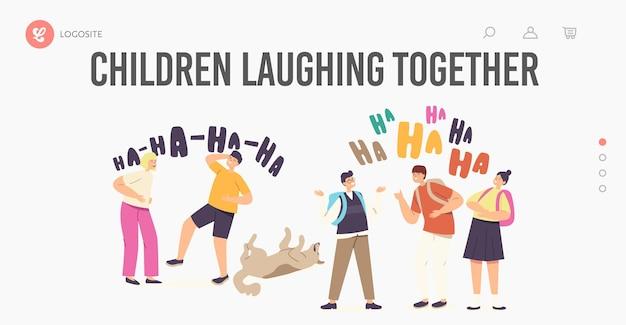 Kinderen lachen samen bestemmingspaginasjabloon. gelukkige meisjes en jongens karakters lachen, grappige kinderen en hond ha-ha emotie, geluk, jeugd, vrolijke schoolkinderen. cartoon mensen vectorillustratie