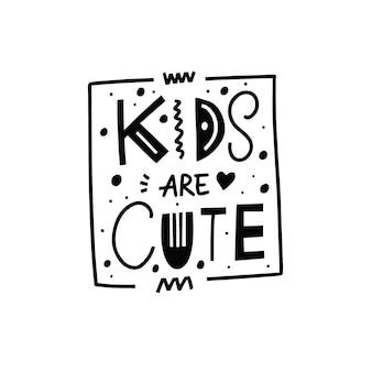 Kinderen zijn schattig met de hand getekende zwarte kleur belettering zin motivatie tekst