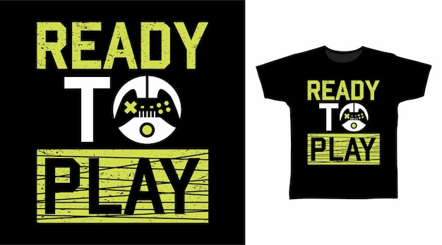Klaar om typografie t-shirt ontwerpconcept te spelen