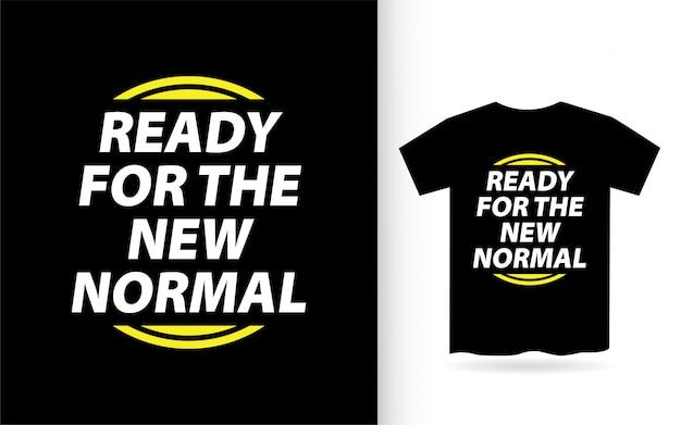 Klaar voor het nieuwe normale beletteringontwerp voor een t-shirt