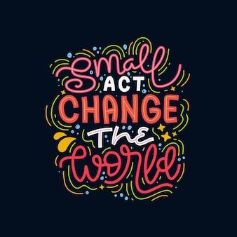 Kleine daad verandert de belettering van de wereld