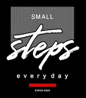 Kleine stapjes elke dag typografie voor print t-shirt