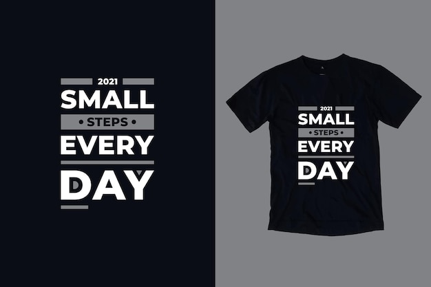 Kleine stappen alledaagse moderne tpography citeert t-shirtontwerp