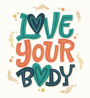 Kleurrijk lichaam positief belettering ontwerp. hand getrokken inspiratie zin - hou van je lichaam.