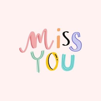Kleurrijke doodle met miss you-tekst