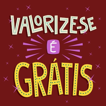Kleurrijke motiverende poster in braziliaans portugees. vertaling - waardeer jezelf, het is gratis