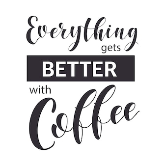 Koffie citaten. alles wordt beter met koffie. winkel promotie motivatie.