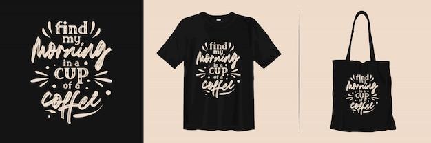 Koffie citaten. typografie belettering voor modekleding