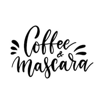 Koffie en mascara - inspirerende belettering kaart met doodles.