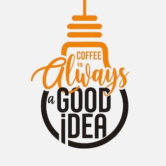 Koffie is altijd een goed idee belettering ontwerp