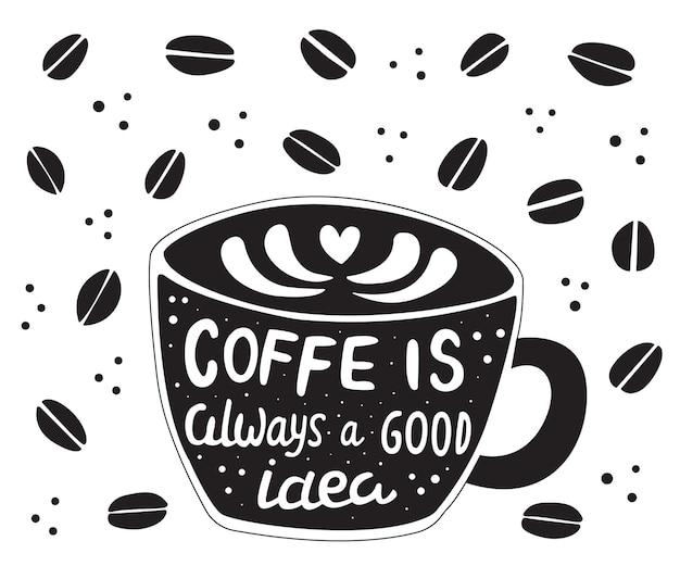 Koffie is altijd een goed idee belettering