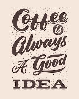 Koffie is altijd een goed idee vintage hand belettering